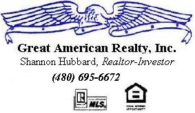 Shannon Hubbard - Great American Realty, Inc. - Member - National Association of Realtors, Arizona Association of Realtors, Phoenix Association of Realtors, Multiple Listing Service